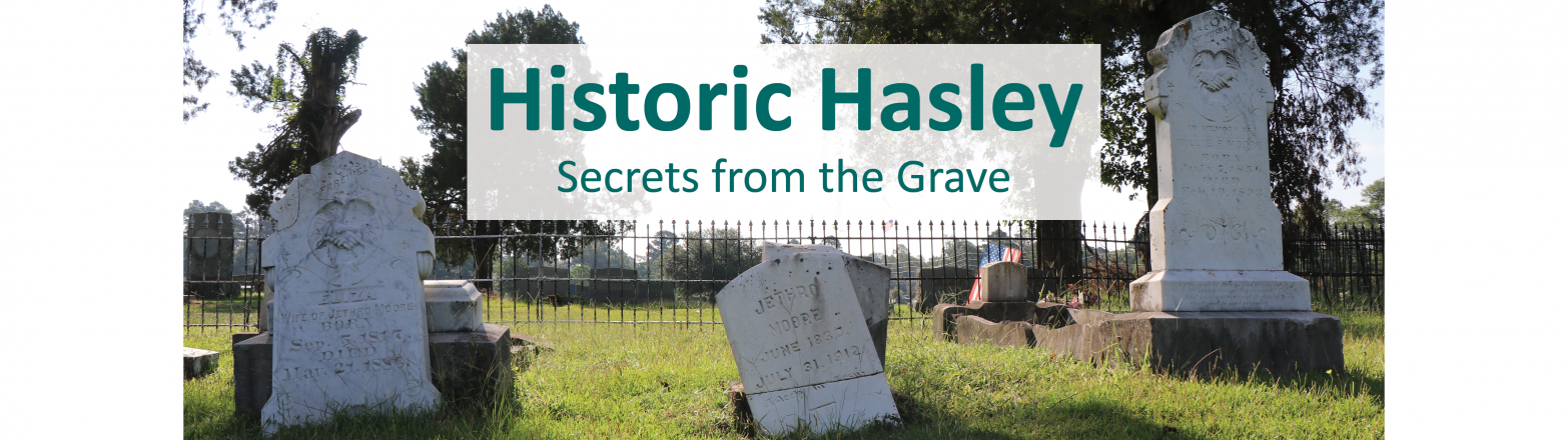 Historic Hasley: Secrets From The Grave
